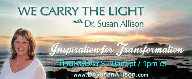 We Carry The Light with Host Dr. Susan Allison