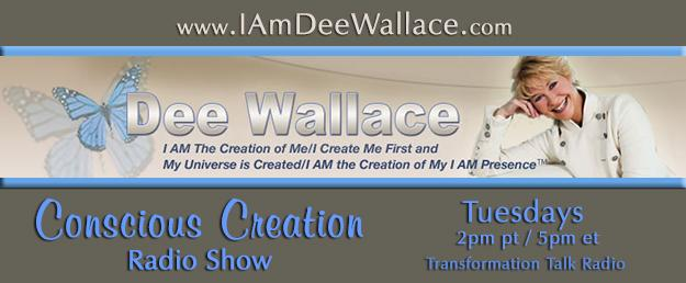 Conscious Creation with Host Dee Wallace
