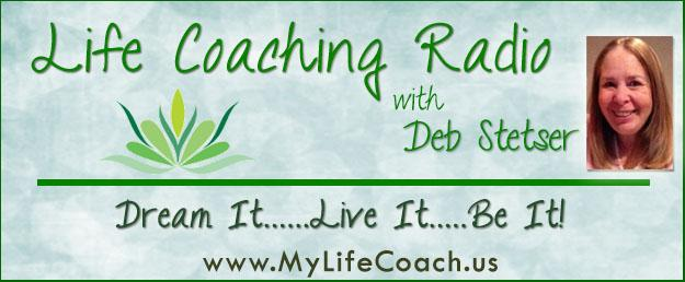Life Coaching Radio with Deb Stetser