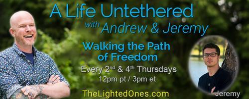 A Life Untethered with Andrew Martin: Walking the Path of Freedom: The Power of Coincidence with Naha Armady