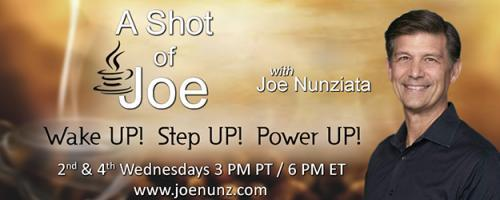 A Shot of Joe with Joe Nunziata - Wake UP! Step UP! Power UP!: Setting the Emotional Tone for 2018