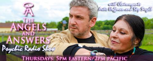 Angels and Answers Psychic Radio Show featuring Artie Hoffman and Sky Siegell: - How to Turn an Aimless Life Into Happiness and Wealth Part 1