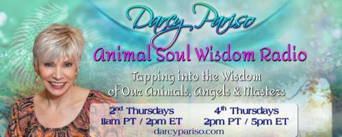 Animal Soul Wisdom Radio: Tapping into the Wisdom of Our Animals, Angels and Masters with Darcy Pariso : Why Emotions May Be the Key to Real Change Between Animals and Humans. How We Can Make a Difference and Support Our Animals.