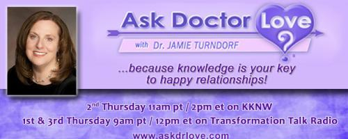 Ask Dr. Love with Dr. Jamie Turndorf: A Return to Love with Marianne Williamson