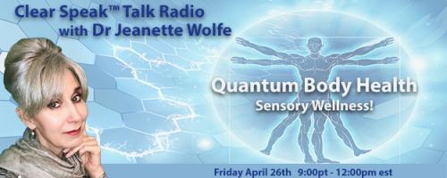 Clear Speak™ Talk Radio with Dr. Jeanette Wolfe, ND: Think It ~ Speak It ~ Live IT ~ NOW: What your Space Communicates about your inner dialogues: What the Feng do I do with my Shui?