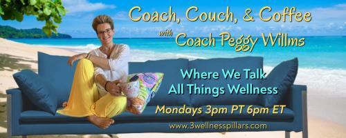 "Coach, Couch, and Coffee Radio with Coach Peggy Willms - Where We Talk All Things Wellness : Stop trying to get an ""A"" and live happier, healthier and probably longer!"