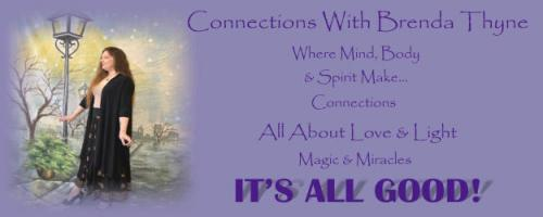 Connections Radio Show with Co-host Brenda Thyne: Soul Support - Spiritual Strength during Humanity's Transition  <br />