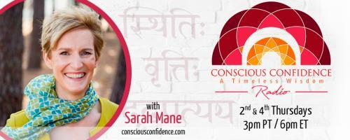 "Conscious Confidence Radio - A Timeless Wisdom with Sarah Mane: ""How Do You Turn to Sanskrit When Your Life Turns Pear-Shaped?"""