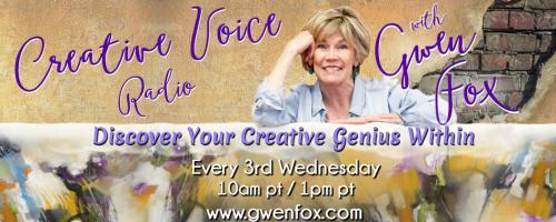 Creative Voice Radio with Gwen Fox: Discover Your Creative Genius Within: Discovering Your Super Power!