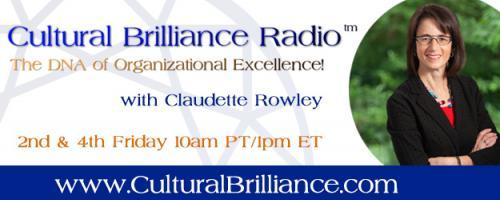 Cultural Brilliance Radio: The DNA of Organizational Excellence with Claudette Rowley: How to Avoid Chaos, Save Your Company and Improve Your Culture with Guest Vito Chesky