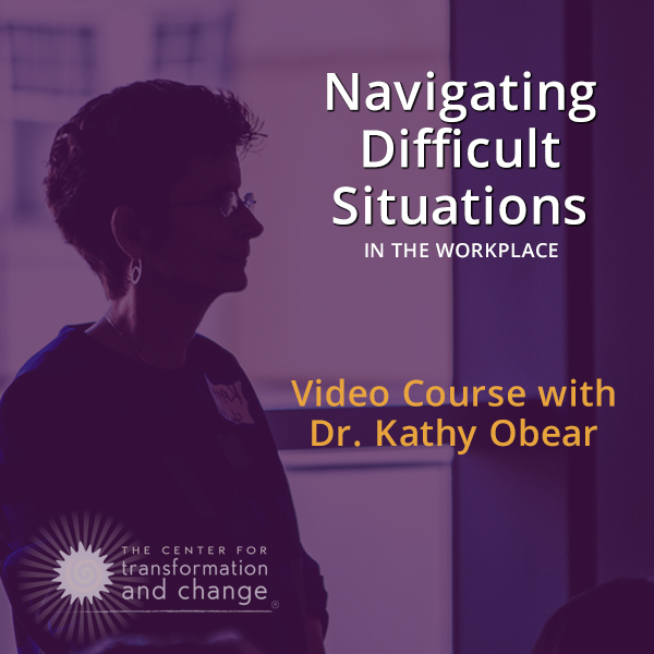 navigating difficult situations in the workplace with dr kathy obear
