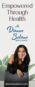 Empowered Through Health with Dianne Solano