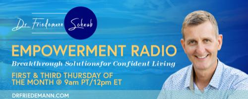 Empowerment Radio with Dr. Friedemann Schaub: Writing for Bliss and Healing with Dr Diana Raab