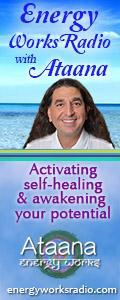Energy Works Radio with Ataana - Activating Self-Healing & Awakening Your Potential