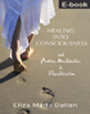 Healing into Consciousness with Active Meditation  Visualization E-BOOK