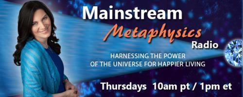Mainstream Metaphysics Radio - Harnessing the Power of the Universe For Happier Living: Guests Victor Daniels and Kooch Daniels, Authors of Awakening the Chakras, plus On-Air Readings!