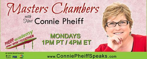 Masters Chambers with Host Connie Pheiff - Getting Better Together: Unbreakable Rules of Marketing