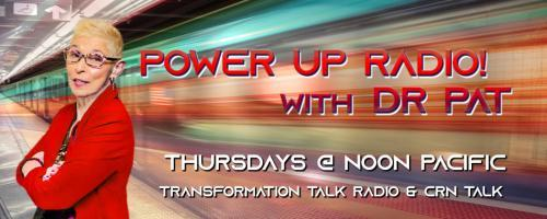 Power Up Radio with Dr. Pat: Unleashed, Unshaken, Unstoppable: Encore: Pay-to-Play: Sexual Harassment American Style with author Tootie Smith