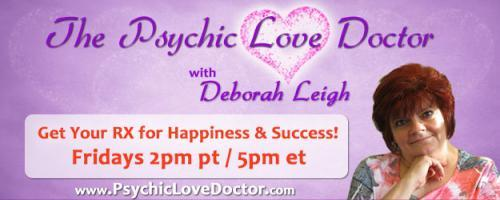 Psychic Love Doctor Show with Deborah Leigh and Intuitive Co-host Daryl: More Christmas Wishes & New Year Dreams: Our Favorite Tarot Card Reader Will Join Us!