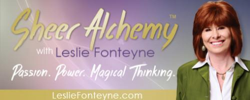 Sheer Alchemy! with Host Leslie Fonteyne: Depression and Powerlessness: The Way Out
