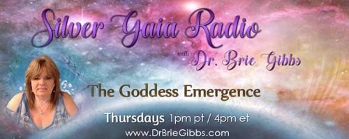 Silver Gaia Radio with Dr. Brie Gibbs - The Goddess Emergence: Stand in your Own Power through the Vibration of Goddess Isis and The High Priestess