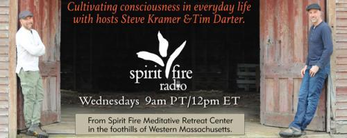 Spirit Fire Radio: Soften, Open, & Receive. Our guest, Larz Young discusses songwriting and opening up to the creative process.
