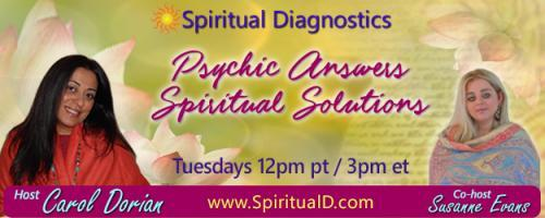 Spiritual Diagnostics Radio - Psychic Answers & Spiritual Solutions with Carol Dorian & Co-host Susanne Evans: Karma type