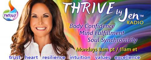 THRIVE by Jen™ Radio: Body Confidence ~ Mind Fulfillment ~ Soul Synchronicity: What is our problem? with Jen Zelop!