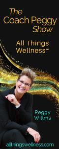 The Coach Peggy Show - All Things Wellness™ with Peggy Willms