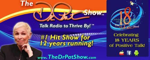 The Dr. Pat Show: Talk Radio to Thrive By!: Pat welcomes Barbara Marx Hubbard, legendary social innovator and President of the Foundation for Conscious Evolution.