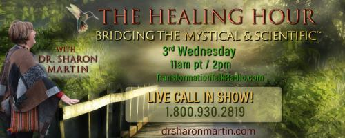 The Healing Hour with Dr. Sharon Martin: Bridging the Mystical & Scientific™: What Does It Mean to Be Multidimensional with Stevi Belle