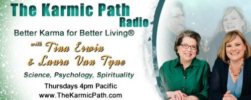 The Karmic Path Radio with Tina and Laura : Why Don't Religions Make People Feel Safe and Worthy?