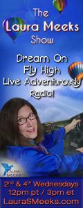 The Laura Meeks Show: Dream On ~ Fly High ~ Live Adventurously Radio!: I Am Ready to Fly High - Help Me Build a Flight Plan