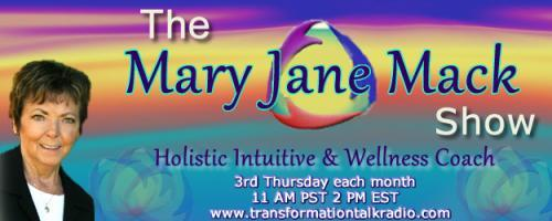 The Mary Jane Mack Show: Holistic Intuitive Mary Jane Answers Health Questions for Both You and Your Pets.