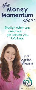 The Money Momentum Show with Karen Baines: Realign what you can't see......get the results you CAN see