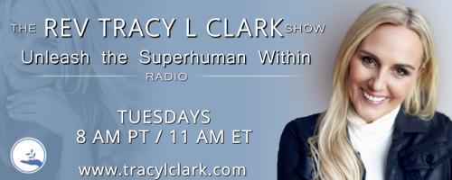 The Tracy L Clark Show: Unleash the Superhuman Within Radio: Embracing 2020 Let Go of Resistance With Rob, Doris and Tracy