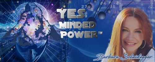 Yes Minded Power Radio: Living Your Future Now with Barbara Scheidegger, C.ht.: Making the most of each moment, living in the NOW!